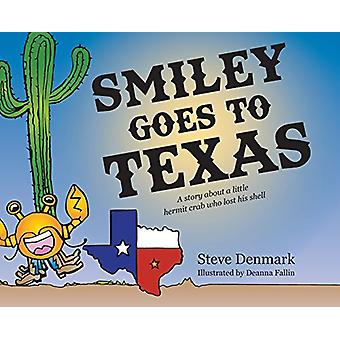 Smiley Goes to Texas by Steve Denmark - 9781632637833 Book