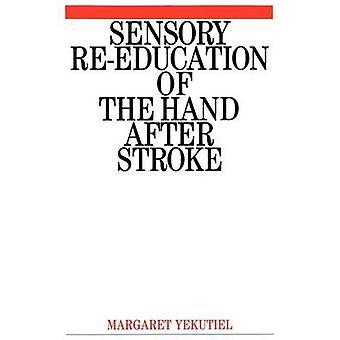 الحسية إعادة التربية من اليد بعد السكتة الدماغية من قبل مارغريت Yekeutiel --