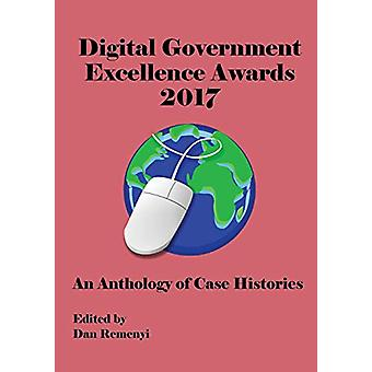 Digital Government Excellence Awards 2017 - An Anthology of Case Histo