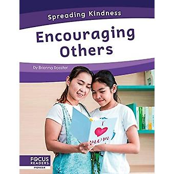 Spreading Kindness Encouraging Others by Brienna Rossiter