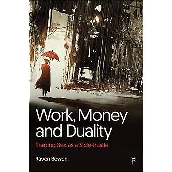 Work Money and Duality Trading Sex as a Side Hustle