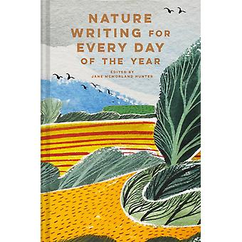 Nature Writing for Every Day of the Year by Edited by Jane McMorland Hunter