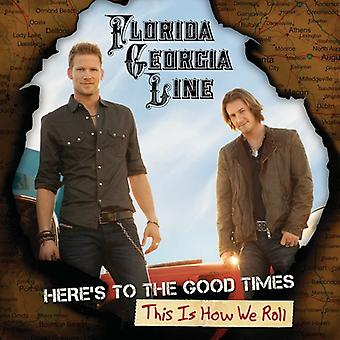 Florida Georgia Line - Here's to the Good Times This Is How We Roll [CD] USA import