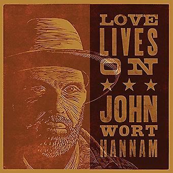 John Wort Hannam - Love Lives on [CD] USA import
