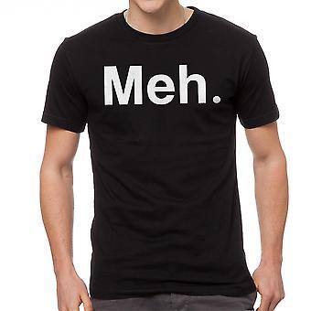 Meh. Zitat von Graphic Männer Schwarzes T-shirt