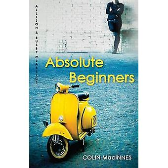 Absolute Beginners by Colin MacInnes - 9780749009984 Book