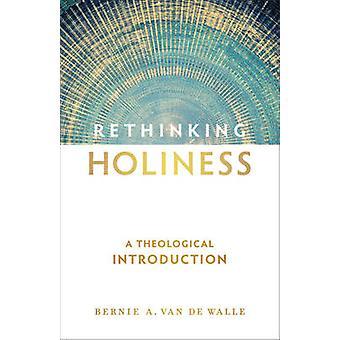 Rethinking hellighet - en teologisk introduksjon av Bernie en Van De Wa