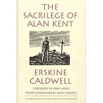 Sacriledge de Alan Kent por Erskine Caldwell - Ralph Frizzell - María H
