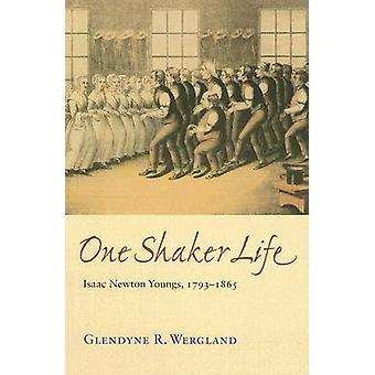 Una coctelera vida - Isaac Newton Youngs - 1793-1865 por Glendyne R. Wergl
