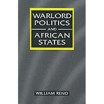 Seigneur de guerre politique et les États de l'Afrique (nouvelle édition) par William Reno - 9