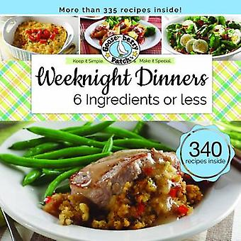 Weeknight Dinners 6 Ingredients or Less by Gooseberry Patch - 9781620