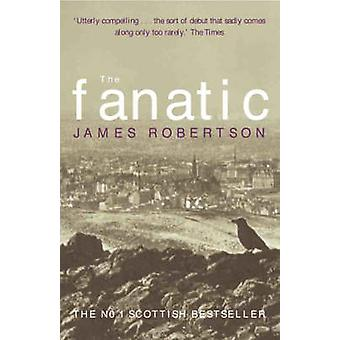 The Fanatic by James Robertson - 9781841151892 Book