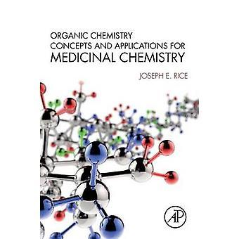 Organische Chemie-Konzepte und Anwendungen für medizinische Chemie von Reis & Joseph E.