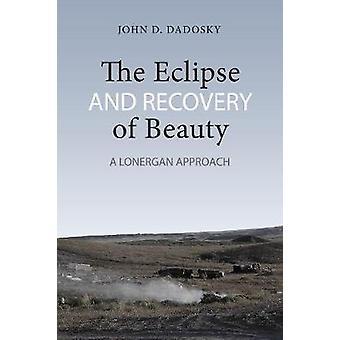 O Eclipse e a recuperação da beleza - uma abordagem de Lonergan por John Danie