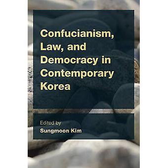 Confucianism - Law and Democracy in Contemporary Korea by Sungmoon Ki