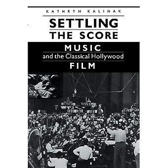 Régler la note: la musique et le Film Hollywood classique