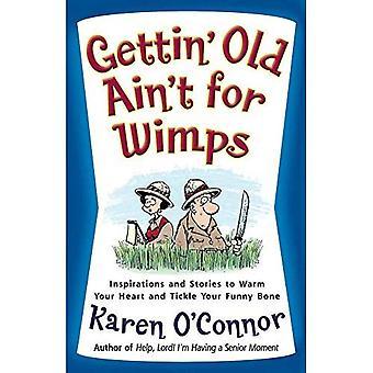 Gettin ' starý Ain ' t pre wimps