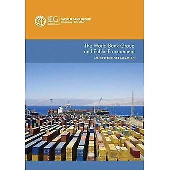 Le groupe de la Banque mondiale et les marchés publics: une évaluation indépendante (Independent Evaluation Group études)