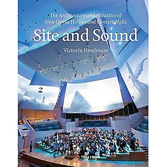 Site and Sound: The Architecture and Acoustics of New Opera Houses and Concert Halls: New Spaces for Music