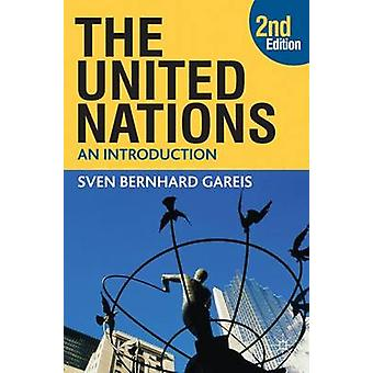 The United Nations An Introduction by Gareis & Sven Bernhard