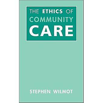 ウィルモット ・ スティーブンによるコミュニティ ・ ケアの倫理