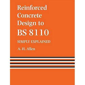 Reinforced Concrete Design zu Bs8110 einfach erklärt von Allen & A. H.