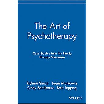 The Art of Psychotherapy Case Studies from the Family Therapy Networker by Barrilleaux & Cindy