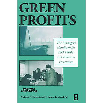 Green Profits The Managers Handbook for ISO 14001 and Pollution Prevention by BendavidVal & Avrom