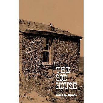 The Sod House by Barns & Cass G.