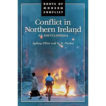 Conflict in Northern Ireland An Encyclopedia by Elliott & Sydney
