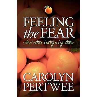 Feeling the Fear Tales of the Unexpected by Pertwee & Carolyn