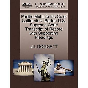 太平洋 Mut ライフインカリフォルニア州 v. バートン米国最高裁判所の記録の嘆願 DOGGETT & J L によってサポートされているレコードのトランスクリプト