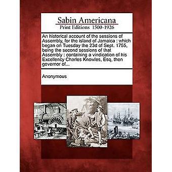 Un resoconto storico delle sessioni dell'Assemblea per l'isola di Giamaica, che cominciò il martedì 23 settembre 1755, essendo la seconda sessioni da Anonimo
