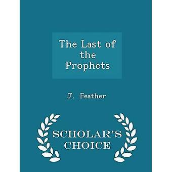 Der letzte der Propheten Gelehrte Wahl Ausgabe von Feather & J.