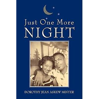 Just One More Night by Minter & Dorothy Jean Askew
