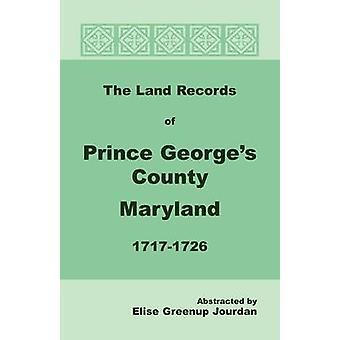De Records van de Land van Prince Georges County Maryland 17171726 door Jourdan & Elise Greenup