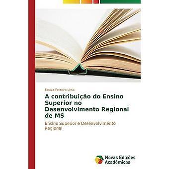 Une contribuio Ensino Superior pas de Desenvolvimento Regional MS par Ferreira Lima Eleuza