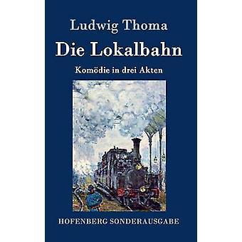 Die Lokalbahn da Ludwig Thoma