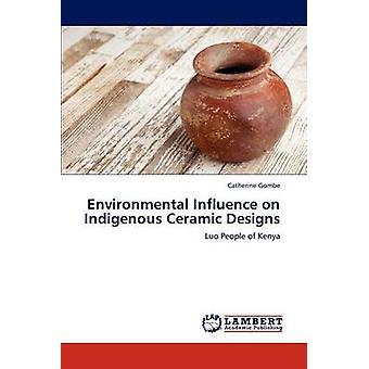 Miljöpåverkan på inhemska keramiska konstruktioner av Gombe & Catherine