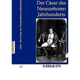 Der Csar des Neunzehnten Jahrhunderts Otto & Franz