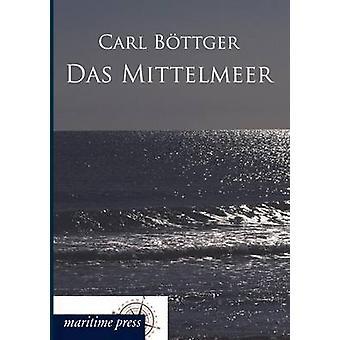 Das Mittelmeer by Bttger & Carl