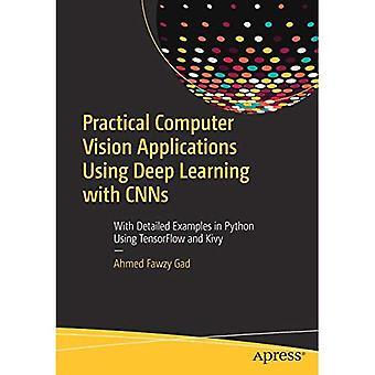 Praktisk dator Vision program med Deep Learning med CNNs: med detaljerade exempel i Python med hjälp av TensorFlow och Kivy