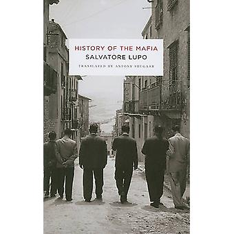History of the Mafia by Salvatore Lupo - Antony Shugaar - 97802311313