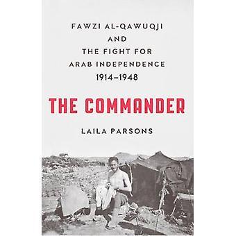 Befälhavaren-Fawzi Al-Qawiqji och kampen för Arab Independence 1