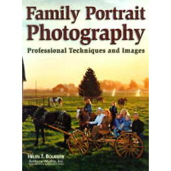 Family Portrait Photography - Professional Techniques and Images by He