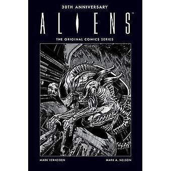 Aliens 30th Anniversary - The Original Comics Series by Mark Verheiden
