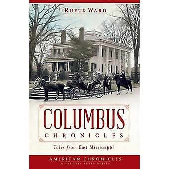 Columbus Chronicles - Tales from East Mississippi by Rufus Ward - 9781