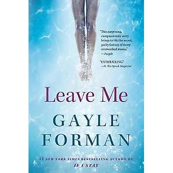 Leave Me by Gayle Forman - 9781616207328 Book