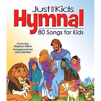 Just for Kids Hymnal 80 Songs for Kids