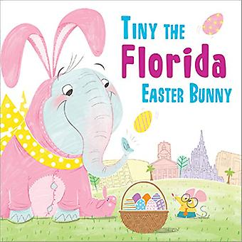 Tiny the Florida Easter Bunny by Eric James - 9781492659211 Book